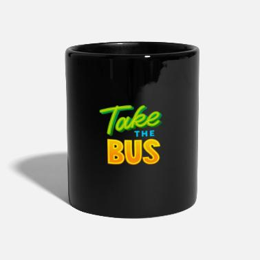 Take Take the bus - Take the bus - Mug