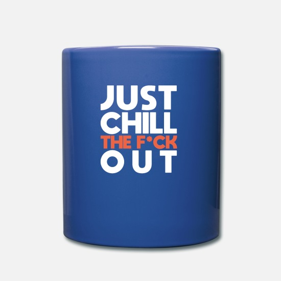 Dépendre Mugs et récipients - Chill the Fuck Out - Mug bleu royal