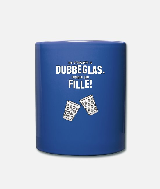 Alcohol Mugs & Drinkware - Pfalz Dubbeglas Sternzäche. Ferdisch to Fille! - Mug royal blue