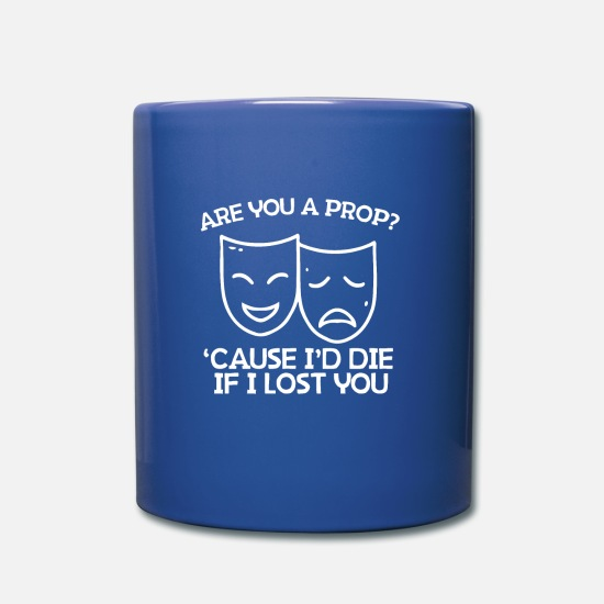 Actor Mugs & Drinkware - Theatre - Are You a Prop - Mug royal blue