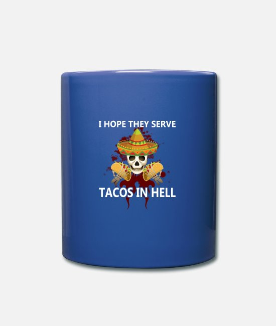 Hog Mugs & Drinkware - I Hope They Serve Tacos In Hell Vintage T Shirt - Mug royal blue