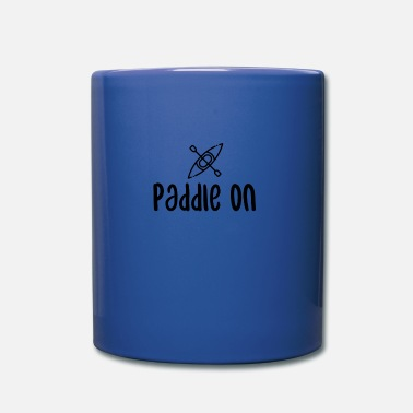 Paddle paddle on - Mug