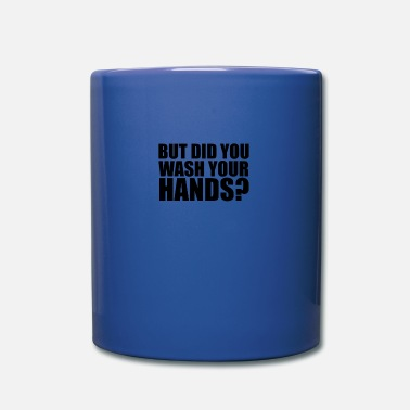 But did you wash your hands? Hygiene saves lifes - Mug
