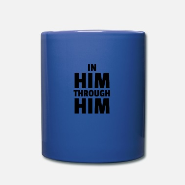 In Him Through Him - Mug