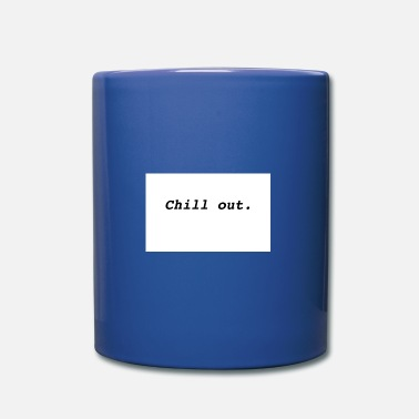 Chill Out Chill out! - Mug