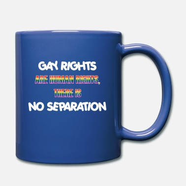 Gay Rights Gay Rights - Gay Rights are human rights, there is - Mug