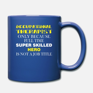 Occupational Therapist Occupational Therapist - Occupational Therapist - Mug