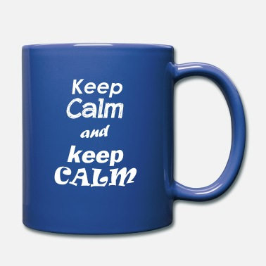 Keep Calm keep calm and keep calm - Tasse einfarbig