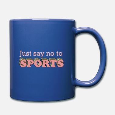 Saying Say No to Sports - Mug