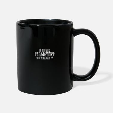 Product Motivational product If You Are Persistent Tees - Mug