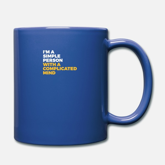 Insanity Mugs & Drinkware - I'm A Simple Person With A Complicated Mind - Mug royal blue