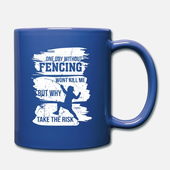 Martial Arts Mugs & Drinkware - Fencing a day without will not kill me - Mug royal blue