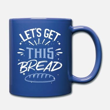 Out Funny Meme design | Let's Get This Bread | Gift - Mug