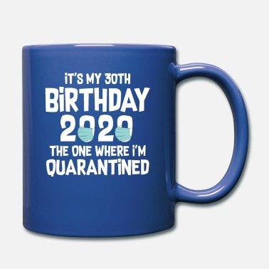 30th It's My 30th Birthday 2020 The One Where I Am ... - Mug