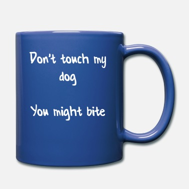 Font Do not touch my dog you might bite - Mug