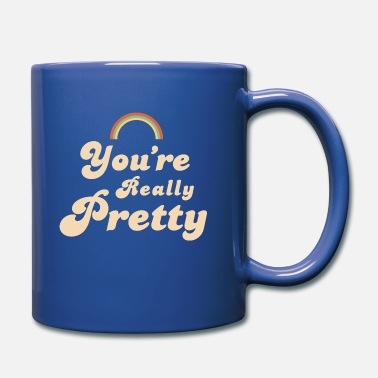 You're Really Pretty, Retro Vintage 60s 70s Quote - Tasse einfarbig