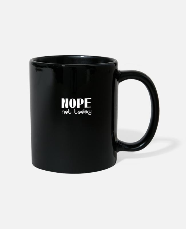 Today Mugs & Drinkware - No, not today - Mug black