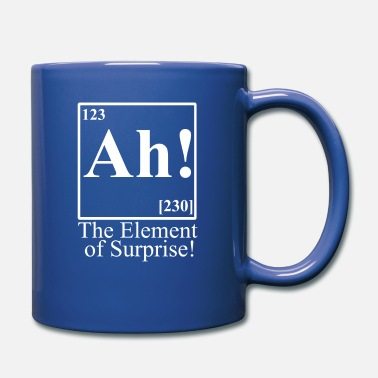 Ah! THE ELEMENT OF SURPRISE - Mug
