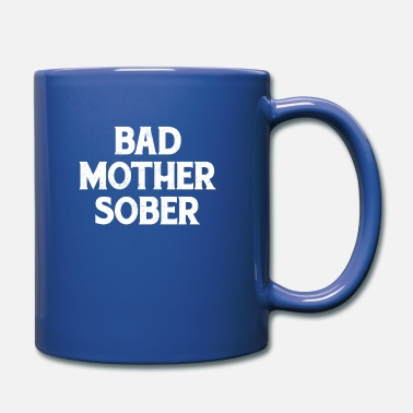 Addiction Recovery Bad Mother Sober Sobriety 1 Year Free Recovery - Mug