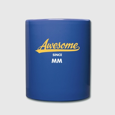 Awesome Since (MM.DD.YYYY) - Tazza monocolore