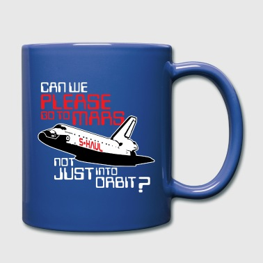 Go to Mars - not just into orbit (space shuttle) - Full Colour Mug
