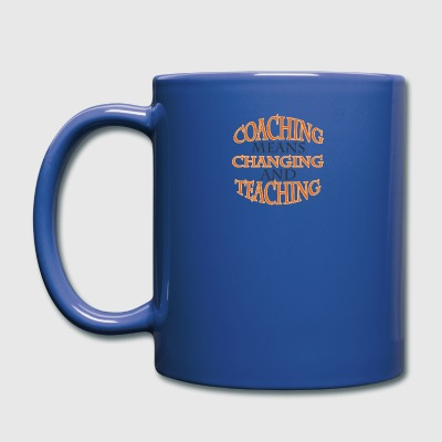 Coach / Coach: Coaching Means Changing And - Full Colour Mug