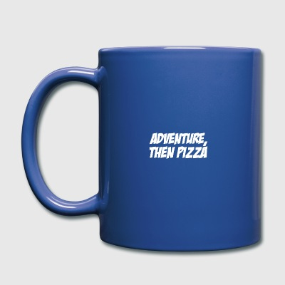 aventura, entonces la pizza - Taza de un color