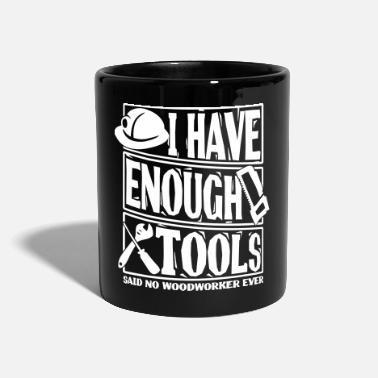 Electrician I Have Enough Tools Said No Woodworker Ever - Full Colour Mug