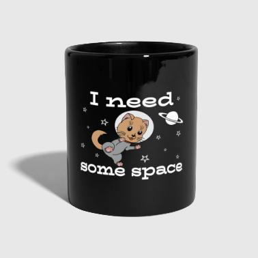 Location I need some space / space cat, all, space suit - Full Colour Mug