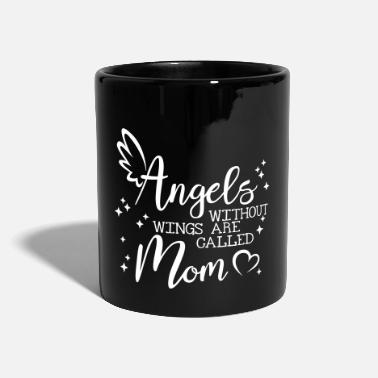 Angels without Wings are called Mom - Full Colour Mug