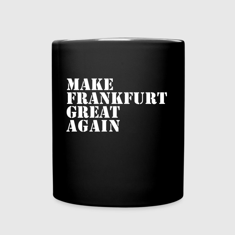 Make Frankfurt Great Again - FRANKFURT DESIGN - Tasse einfarbig