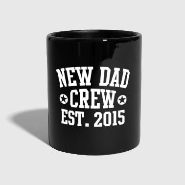 NEW DAD CREW Established 2015  - Tazza monocolore