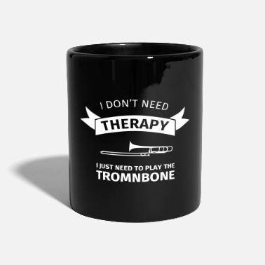 Trombone I don't need therapy I just need to play the tromb - Mok uni