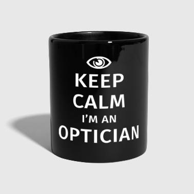 Keep Calm I'm an Optician - Kubek jednokolorowy