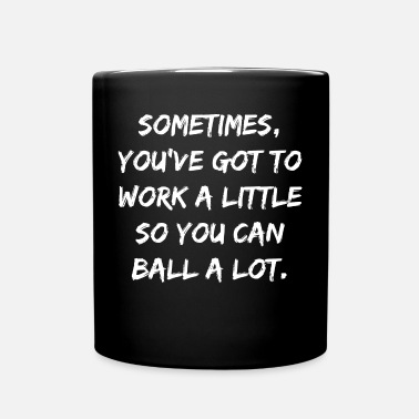Dig It Work hard quote motivation saying gift fitness - Full Colour Mug