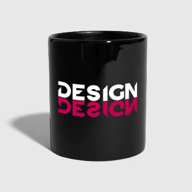 With you, it's all about DESIGNING / Designing! - Full Colour Mug