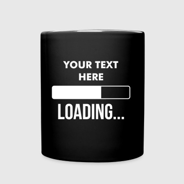Loading... [Custom it !] - Mug uni