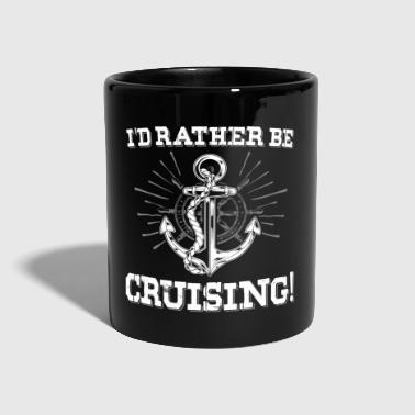 I'd Rather Be Cruising - Cruise - Full Colour Mug