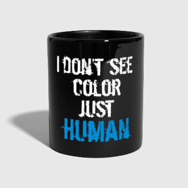 Just Non vedo Color Just Human Antiracism - Tazza monocolore