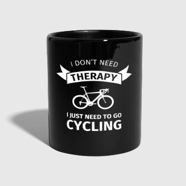 Vélo I don't neet therapy I just need to go cycling - Mug uni