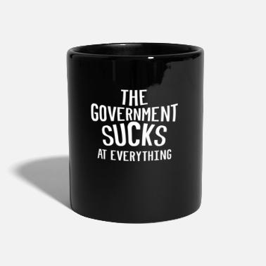 Government THE GOVERNMENT SUCKS AT EVERYTHING - Mug