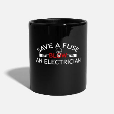 Save Save a Fuse Blow a Electrician Gift Idea - Mug