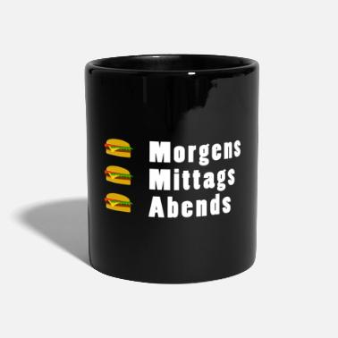 Evening In the morning, in the evening, burgers in the evening - Mug