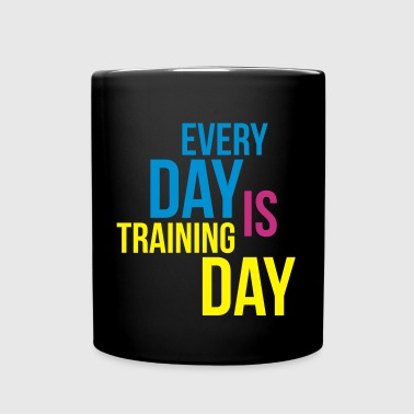 every day is training day - Tasse einfarbig