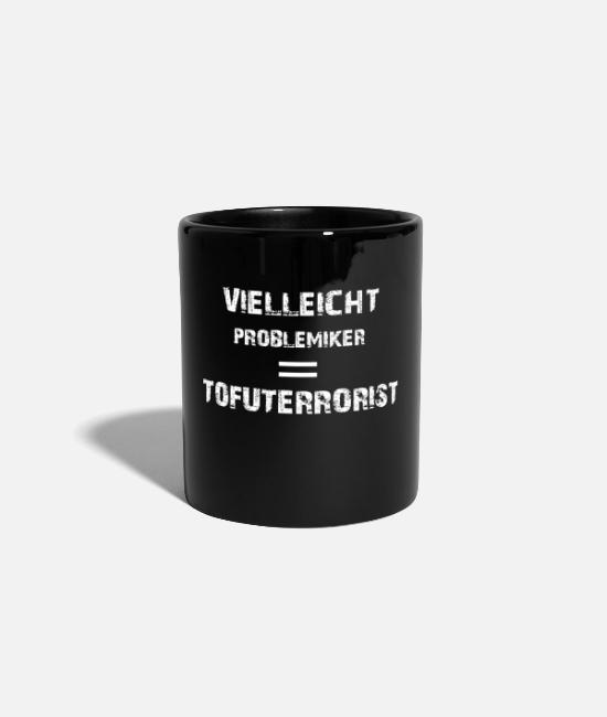 Quote Mugs & Drinkware - funny funny quotes problematic = Tofuterrorist funny - Mug black
