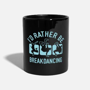 Breakdance Camicia Breakdance Breakdance Breakdance Cool - Tazza monocolore