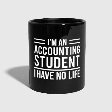 Funny Accounting Student I Have No Life T-shirt - Full Colour Mug
