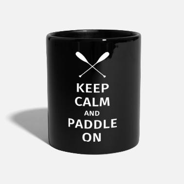 Paddeln Keep Calm and Paddle on - Tasse einfarbig