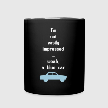 I'm Not Easily Impressed ... Woah, A Blue Car! - Mok uni