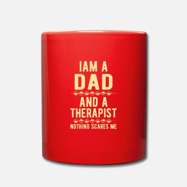 Suicidal Counselor Therapist Dad Therapist: Iam a Dad and a Therapist - Mug